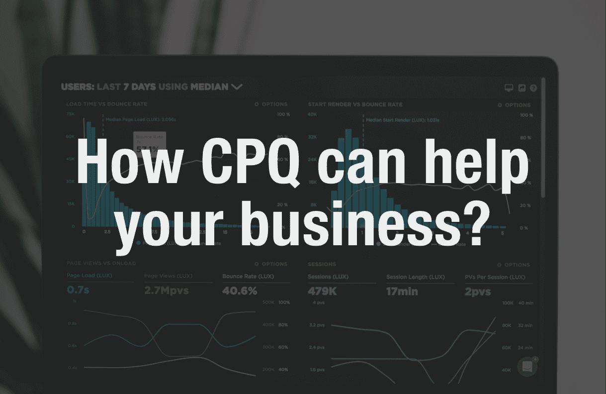 Benefits of using CPQ